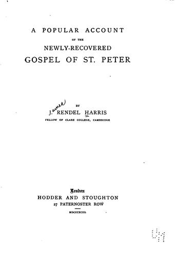 A Popular Account of the Newly-recovered Gospel of St. Peter by James Rendel Harris