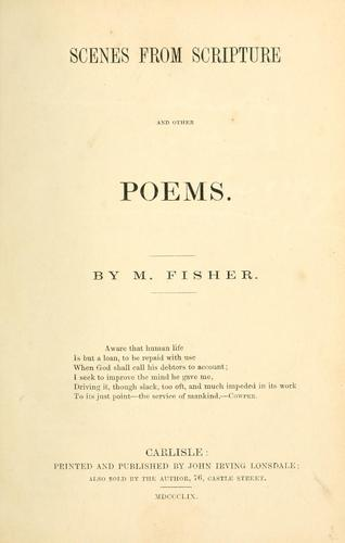 Scenes from Scripture and other poems by M. Fisher