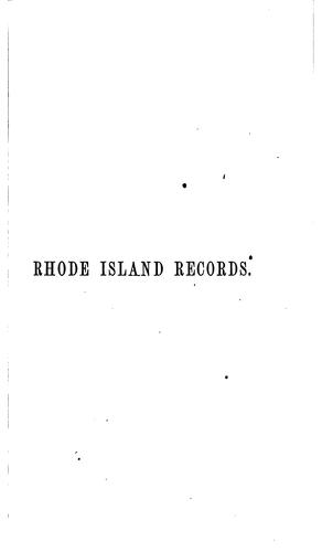 Records of the colony of Rhode Island and Providence Plantations, in New England by Rhode Island., John Russell Bartlett