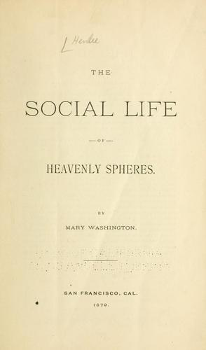 The social life of heavenly spheres by Hendee, M. J. Upham Mrs.