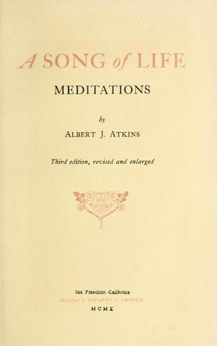 A song of life by Albert James Atkins