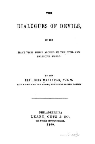 The Dialogues of Devils: On the Many Vices which Abound in the Civil and Religious World by John Macgowan
