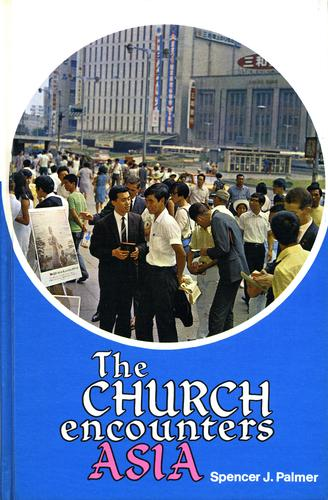 The church encounters Asia by Spencer J. Palmer