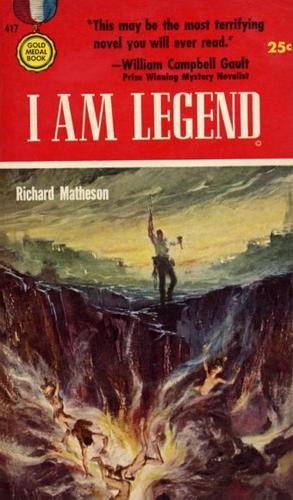 I Am Legend by Richard Burton Matheson
