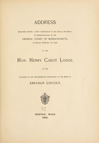 Address delivered before a joint convention of the Senate and House of representatives of the General court of Massachusetts by Henry Cabot Lodge