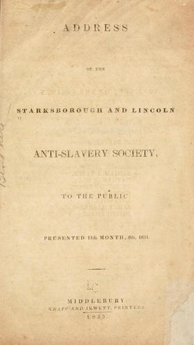 Address of the Starksborough and Lincoln anti-slavery society, to the public by Starksborough and Lincoln anti-slavery society