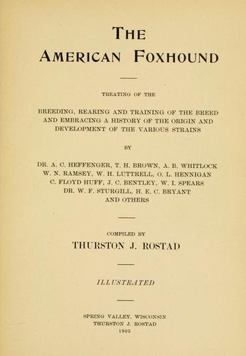 The American foxhound by Thurston J. Rostad
