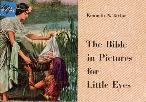 The Bible in pictures for little eyes. by Kenneth Nathaniel Taylor