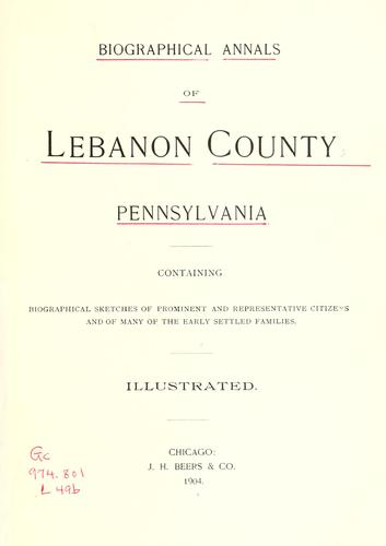 Biographical annals of Lebanon County, Pennsylvania by