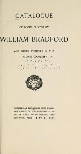 Catalogue of books printed by William Bradford by Grolier Club