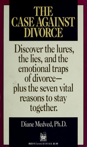 The case against divorce by Diane Medved