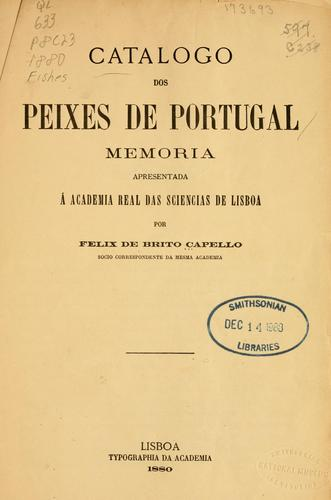 Catalogo dos peixes de Portugal by Felix de Brito Capello