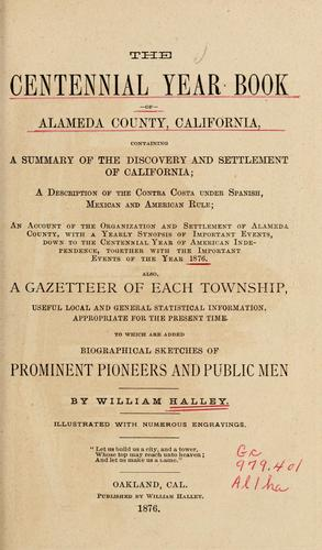 The centennial year book of Alameda County, California by William Halley