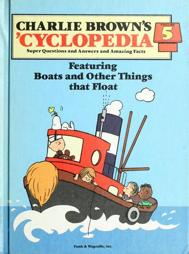 Charlie Brown's 'cyclopedia : super questions and answers and amazing facts featuring boats and other things that float by Charles M. Schulz