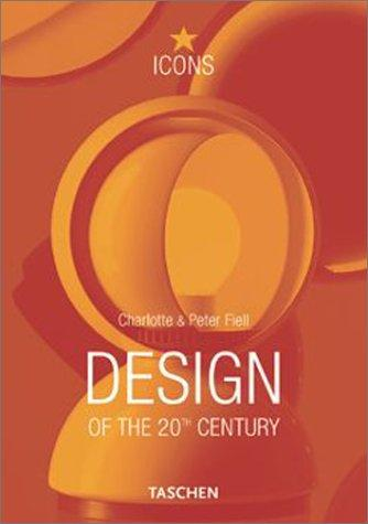 Design of the 20th century by Charlotte Fiell, Peter Fiell