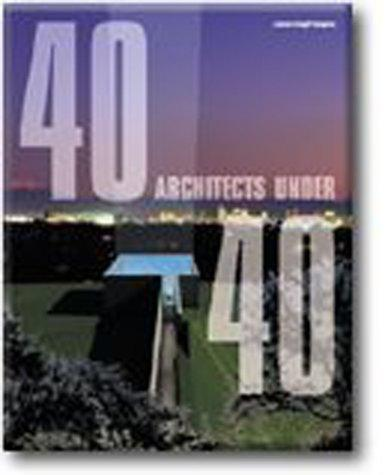 40 architects under 40 = by Jessica Cargill Thompson