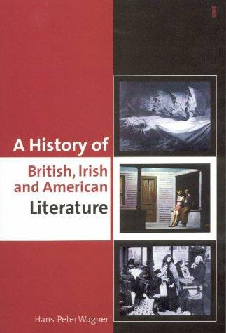 A history of British, Irish, and American literature by Hans-Peter Wagner