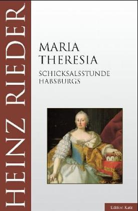 Maria Theresia by Heinz Rieder