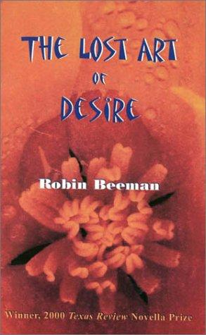 The lost art of desire by Robin Beeman