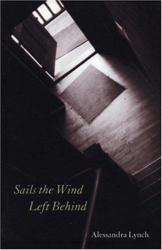 Sails the Wind Left Behind by Alessandra Lynch