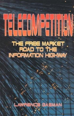 Telecompetition by Lawrence Gasman