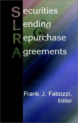 Securities Lending and Repurchase Agreements by Frank J. Fabozzi