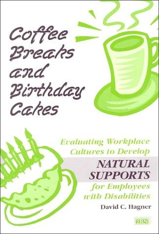 Coffee Breaks and Birthday Cakes by David C. Hagner