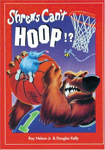 Shrews can't hoop!? by Nelson, Ray