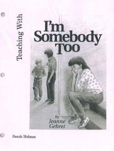 Teaching With I'm Somebody Too by Jeanne Gehret