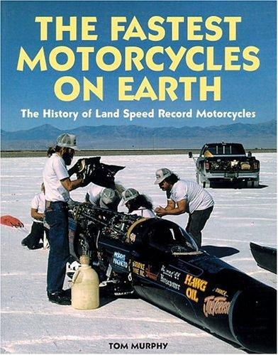 The fastest motorcycles on earth by Tom Murphy