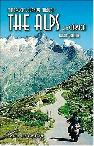 Motorcycle Journeys Through the Alps and Corsica
