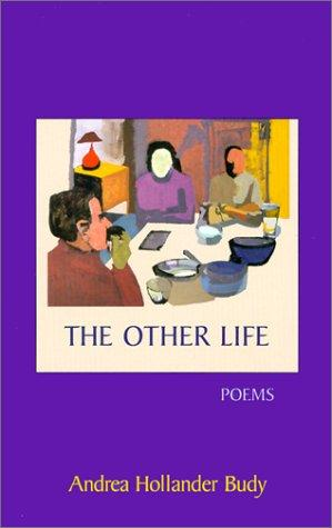 The other life by Andrea Hollander Budy