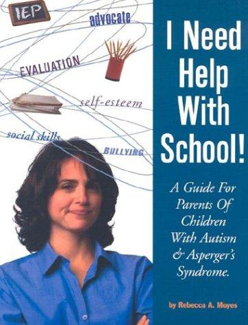 I Need Help with School! by Rebecca A Moyes
