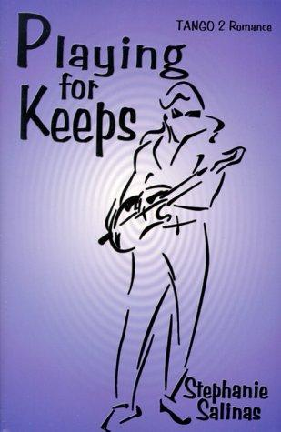 Playing for keeps by Stephanie Salinas