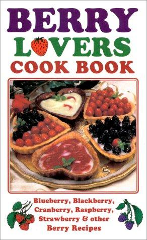 Berry lovers cook book by Lee Fischer