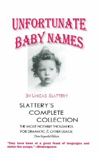 Unfortunate baby names by Uncas Slattery