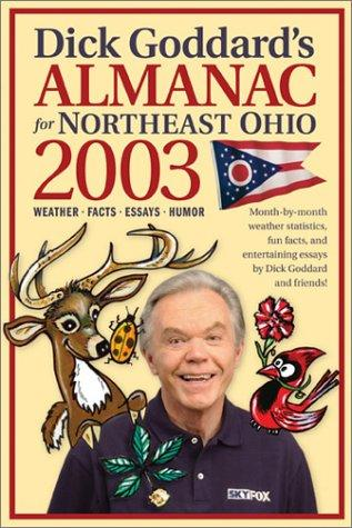 Dick Goddard's Almanac for Northeast Ohio 2003 (Dick Goddard's Almanac for Northeast Ohio) by Dick Goddard