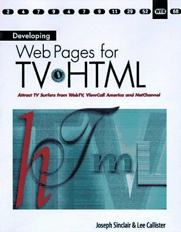 Developing Web Pages for Tv-Html by Joseph T. Sinclair