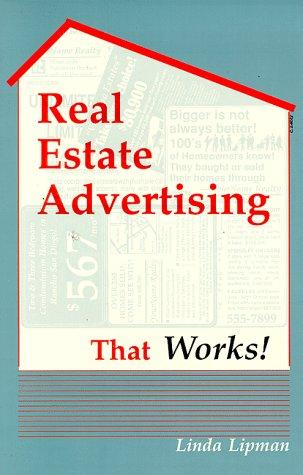 Real Estate Advertising That Works!