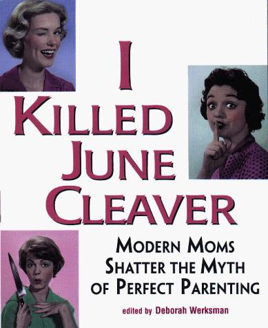 I killed June Cleaver by
