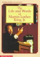 Life and Words of Martin Luther King, Jr by IRA Peck