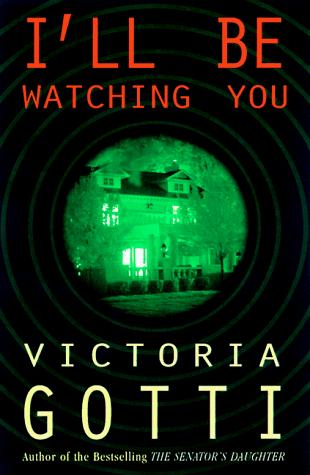 I'll Be Watching You by Victoria Gotti
