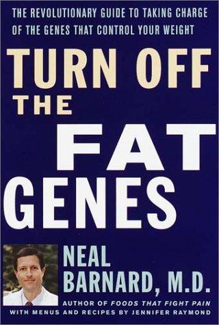 Turn Off the Fat Genes by Neal Barnard, Neal D. Barnard