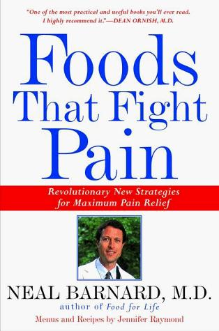 Foods That Fight Pain by Neal Barnard