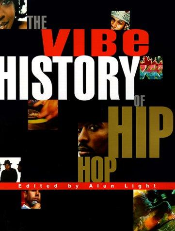 The Vibe history of hip hop by edited by Alan Light.