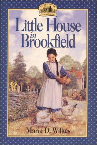 Little House in Brookfield (Little House the Caroline Years (Unnumbered Paperback)) by Maria D. Wilkes