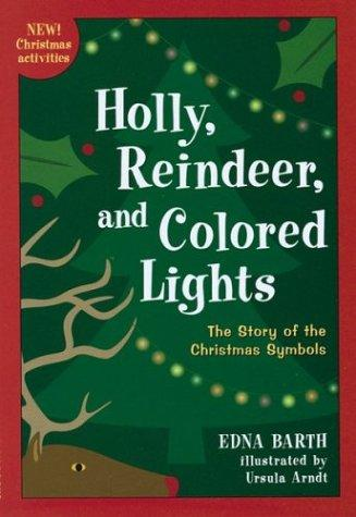 Holly, reindeer, and colored lights by Edna Barth