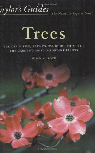 Image 0 of Taylor's Guide to Trees: The Definitive, Easy-to-use Guide to 200 of the Garden'