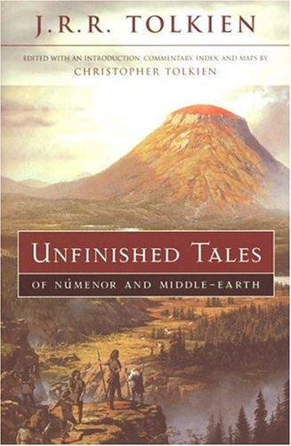 Unfinished tales of Númenor and Middle-earth by J. R. R. Tolkien