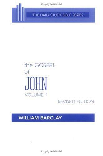 The Gospel of John by William L. Barclay